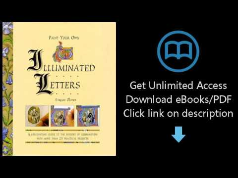 Paint Your Own Illuminated Letters: A Fascinating Guide to the History of Illumination with More Tha