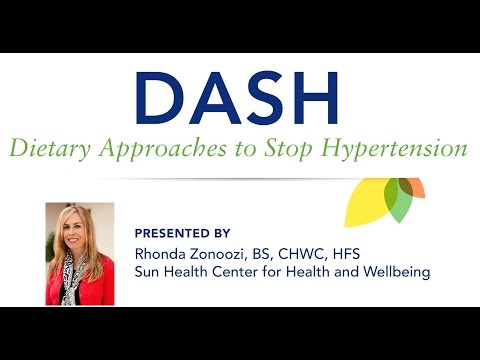 The DASH Diet by Rhonda Zonoozi, CHWC, HSF--Sun Health Center For Health & Wellbeing