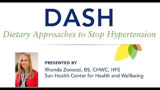 The DASH Diet by Rhonda Zonoozi, CHWC, HSF--Sun Health Center For Health & Wellbeing