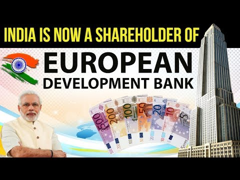 India now a Shareholder in European Bank for Reconstruction and Development - Current Affairs 2018