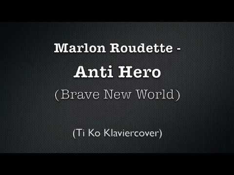 Marlon Roudette - Anti Hero (Brave New World) (Ti Ko Klaviercover)