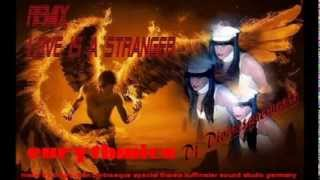 LOVE IS A STRANGER REMIX DJ DIVINESQUEMANIA