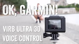 OK Garmin - How it all works: The Garmin VIRB Ultra 30 Voice Control