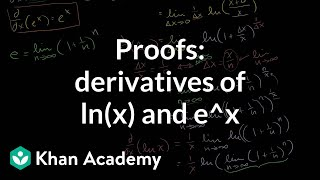 proofs of derivatives of ln x and e x   taking derivatives   differential calculus   khan academy