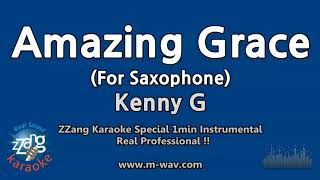 Kenny G-Amazing Grace (For Saxophone) (1 Minute Instrumental) [ZZang KARAOKE]