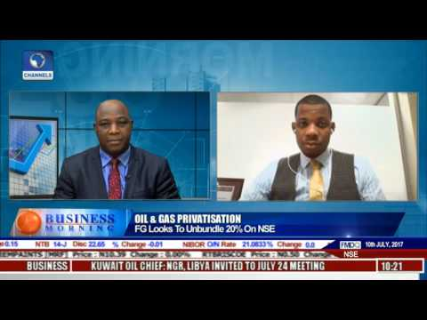 Business Morning: Unbundling Oil And Gas Assets A Booster For Nigeria Market Pt 1
