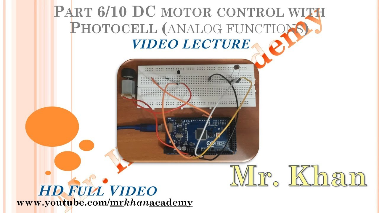 part 6 10 dc motor control with photocell or ldr analog function video lecture full hd [ 1280 x 720 Pixel ]