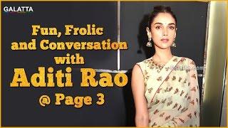Fun, Frolic and Conversation with Aditi Rao @ Page 3