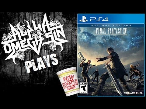 AlphaOmegaSin Plays Final Fantasy XV - Sidequests & Cup Noodles