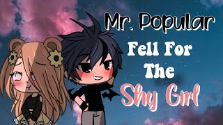 🖤 Mr.Popular Fell For The Shy Girl 🖤 || GLMM || Original