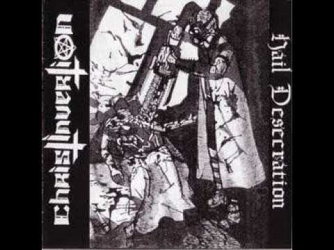ChristInvertion - Hail Desecration (2005)