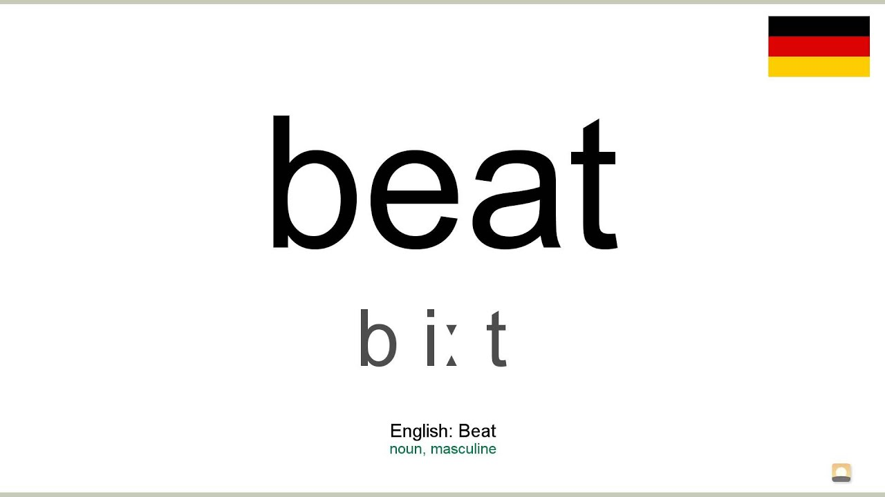 How to pronounce: Beat (German)