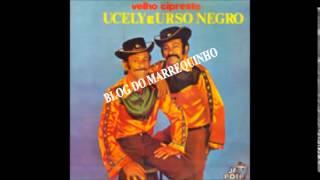 VELHO CIPRESTE - UCELY & URSO NEGRO