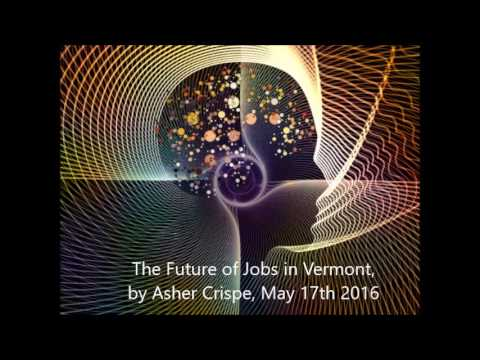 The Future Of Jobs In Vermont Vermont Future Now Youtube