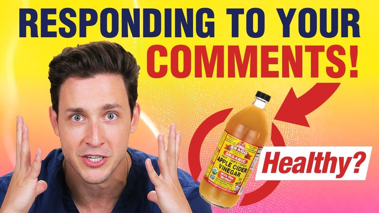 Apple Cider Vinegar Benefits Responding To Your Comments Doctor Mike
