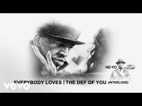 Ne-Yo - Everybody Loves/The Def Of You (Interlude) (Audio)
