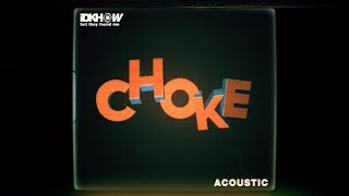 I DONT KNOW HOW BUT THEY FOUND ME - Choke (Acoustic)