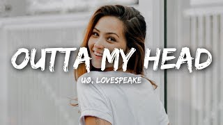 UØ - Outta My Head (Lyrics) ft. Lovespeake