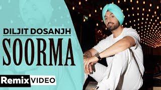 Soorma Remix Diljit Dosanjh DJ Hans Latest Punjabi Songs 2019 Speed Records
