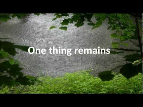ONE THING REMAINS - JESUS CULTURE (WITH LYRICS) HD