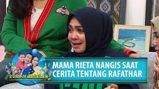 MAMA RIETA NANGIS SAAT CERITA TENTANG RAFATHAR - Rumah Seleb (15/8) PART 5