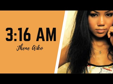 Jhene Aiko 3:16 am (Lyrics)