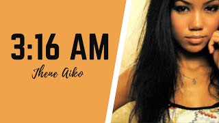 Watch Jhene Aiko 316 Am video