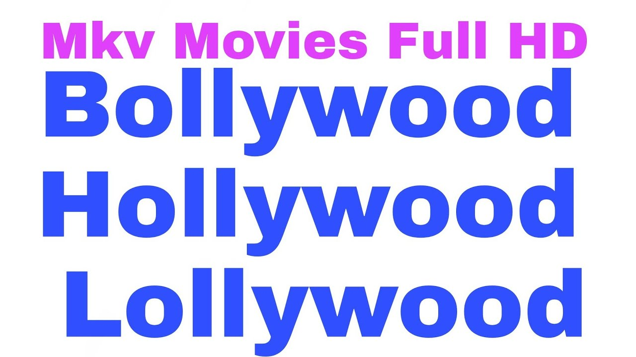 How To Download Latest Bollywood And Hollywood Movies Mkv Full HD Downloads