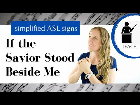 If the Savior Stood Beside Me     Explanation   ASL