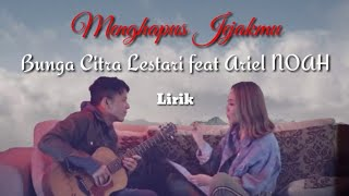 Bunga Citra Lestari feat ARIEL NOAH Mengahapus Jejakmu unofficial lyrics video