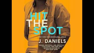Hit the Spot by J  Daniels   Audiobook   Full Complete