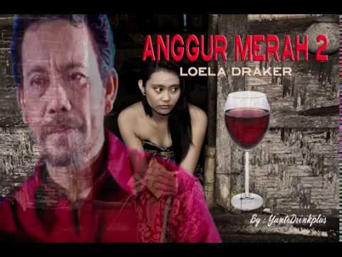 ANGGUR MERAH 2 - LOELA DRAKER