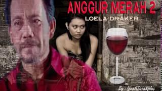 Gambar cover ANGGUR MERAH 2 - LOELA DRAKER