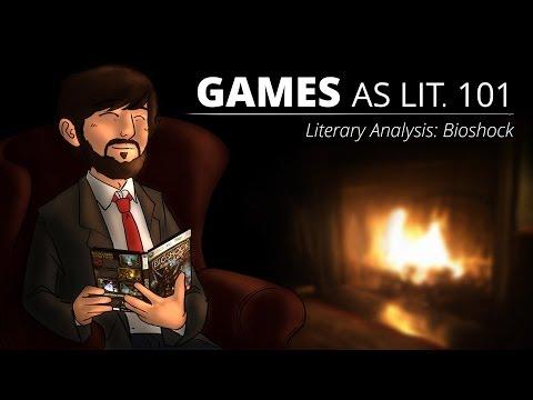 Games as Lit. 101 - Literary Analysis: Bioshock