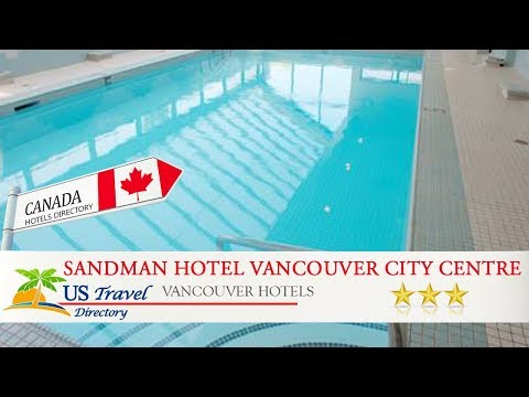 Sandman Hotel Vancouver City Centre - Vancouver Hotels, Canada