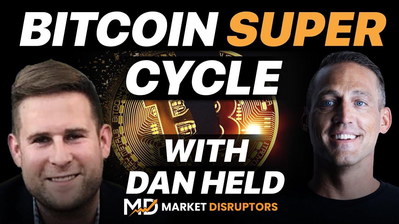 Watch Bitcoin's Super Cycle Destroy Old Models | Dan Held