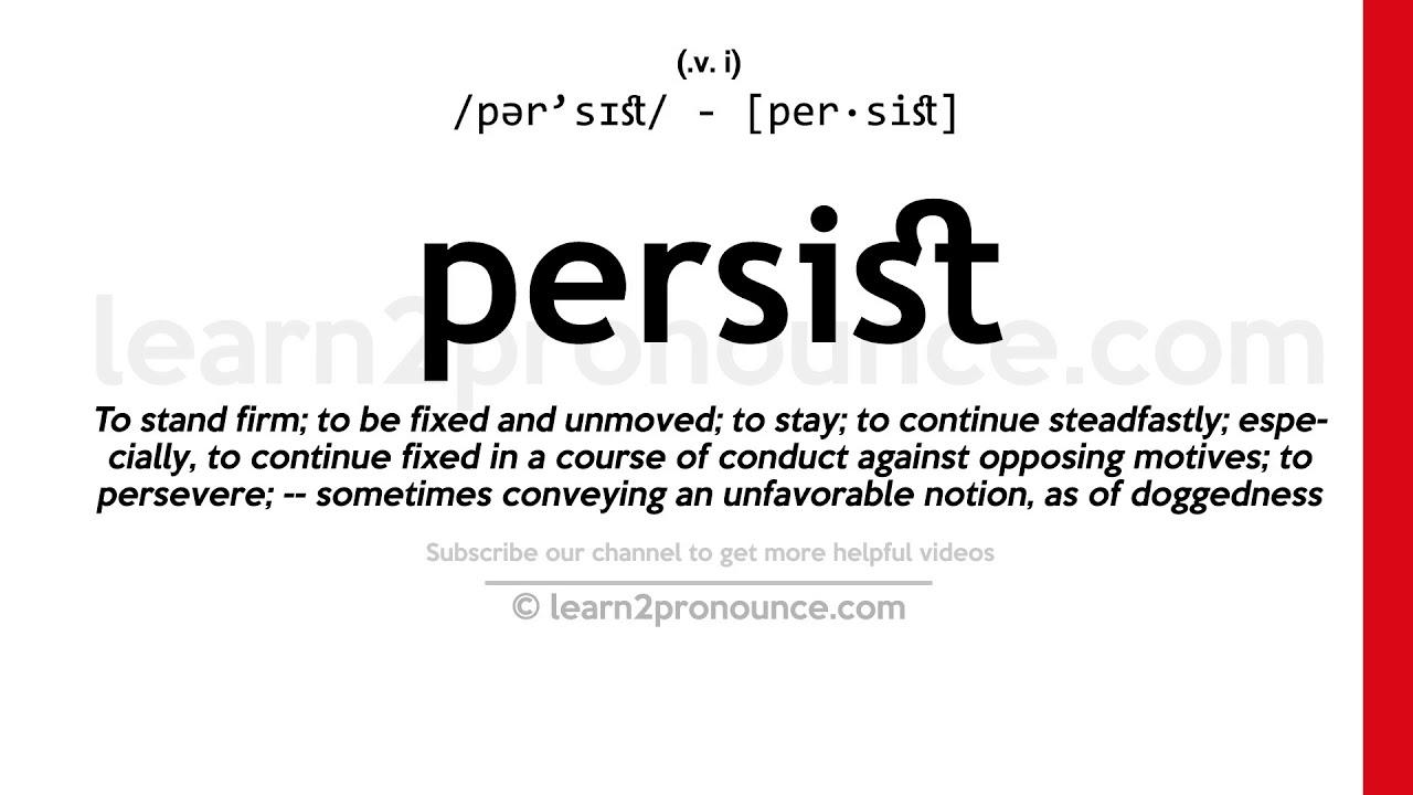 Pronunciation of Persist  Definition of Persist