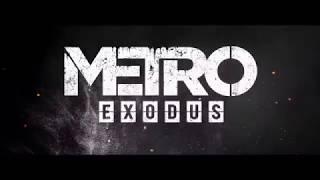 Metro Exodus — Русский трейлер игры 2018