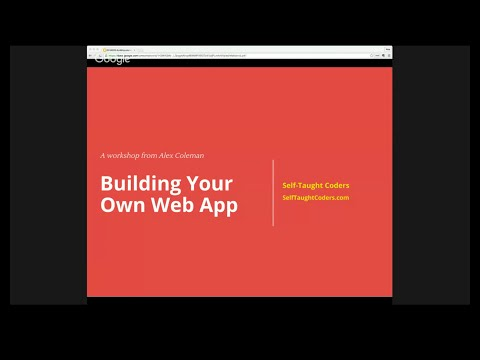 Building Your Own Web App – A Self-Taught Coders Workshop