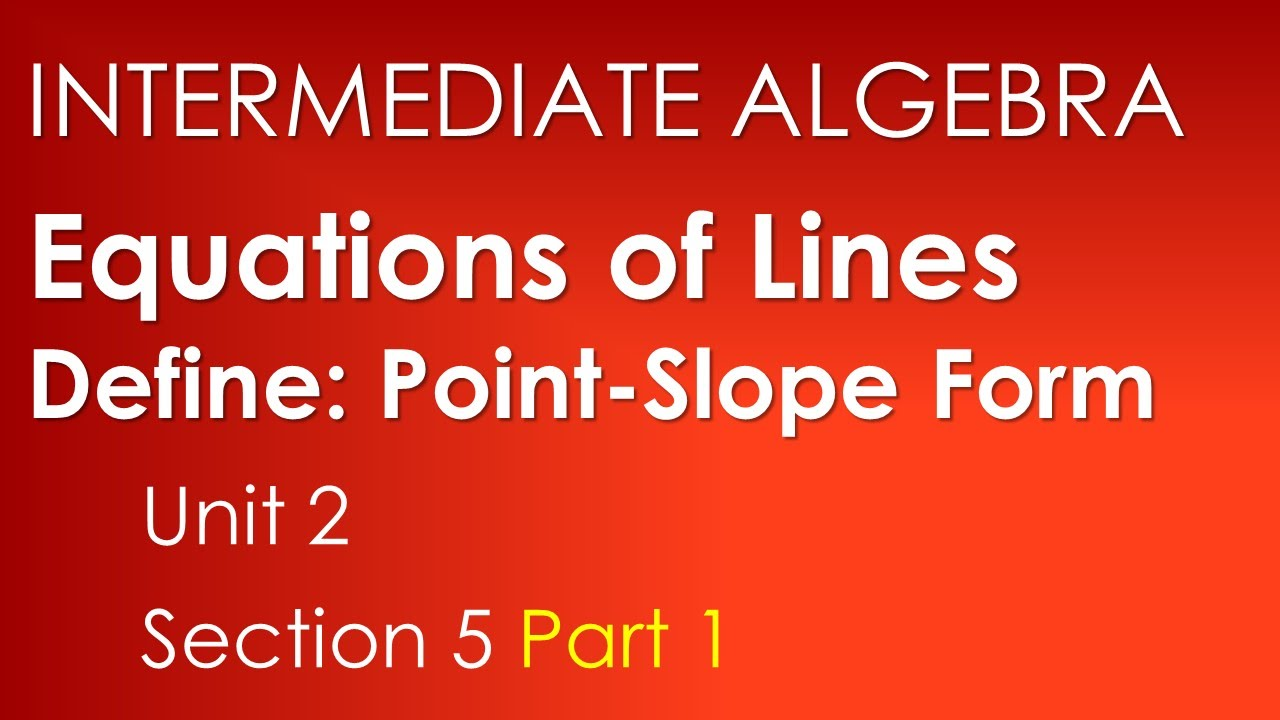 Point-Slope Form: Equations of Lines-Intermediate Algebra Unit 2 ...