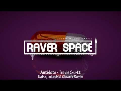 Travis Scott - Antidote (Noice, Lukasbl & Olewnik Remix)