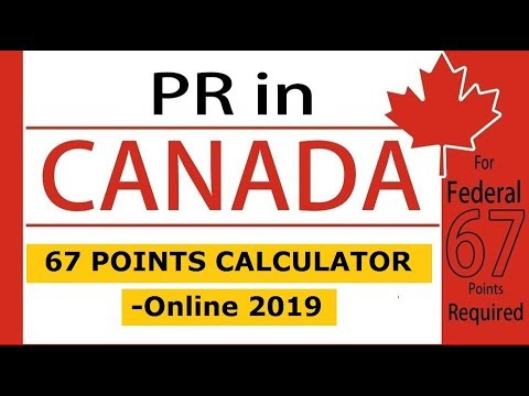 Canada Immigration 67 Points Calculator 2019 - PR Calculator