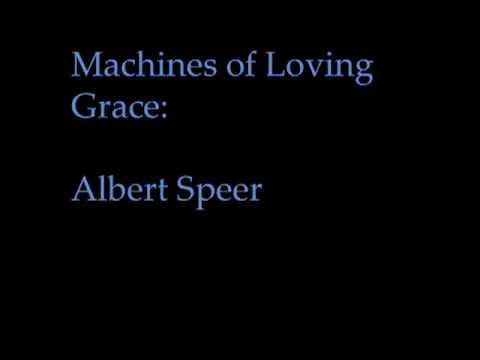 Machines of Loving Grace -- Albert Speer
