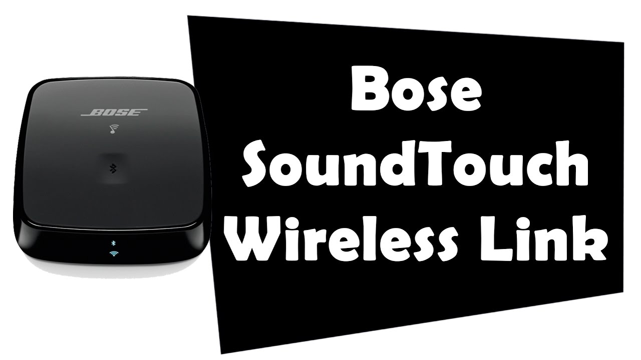 Bose Soundtouch Wireless Link Youtube