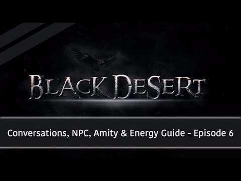 ★ Black Desert Online Conversation, NPC, Amity and Energy Guide ★
