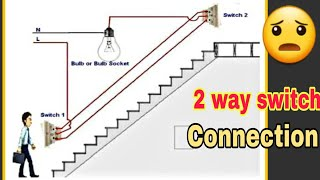"Staircase !! 2 way Light ""Switch"" wiring Connection"