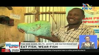 Newton Owino: Fish skin shoes, belts jackets are water resistant.