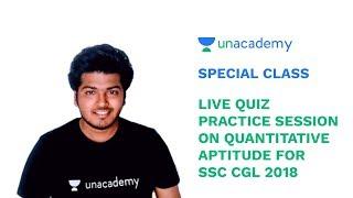 Special Class - SSC CGL 2018 - Live Quiz - Practice session on Quantitative Aptitude - Chetan Mna
