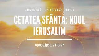 Sfânta Treime Brăila - 17 Octombrie 2021 - Iosua Faur - Apocalipsa 21:9-27
