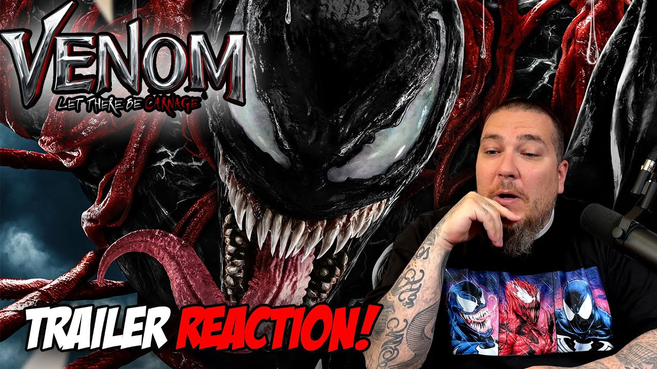 VENOM 2 Let There Be Carnage TRAILER REACTION!